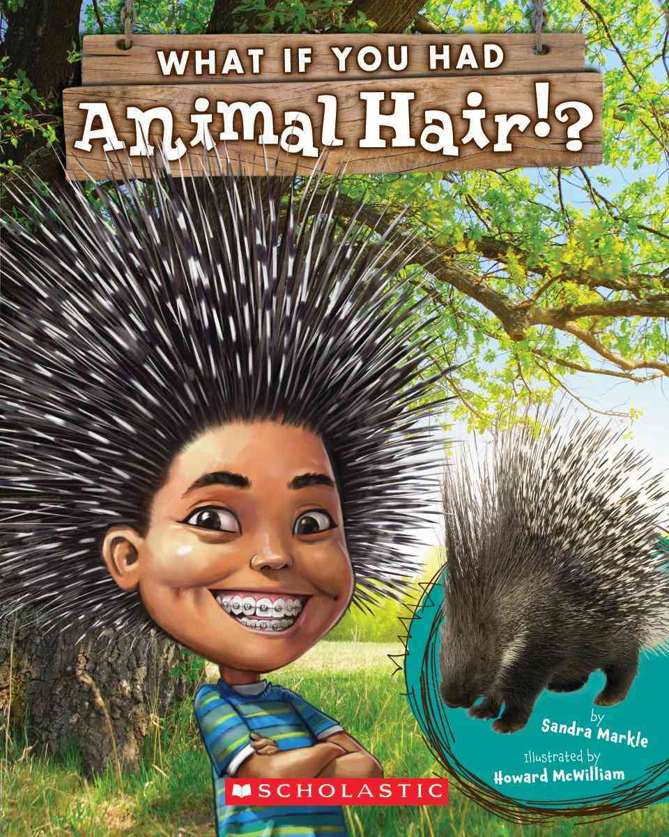 What If You Had Animal Hair? By Markle, Sandra/ McWilliam, Howard (ILT)